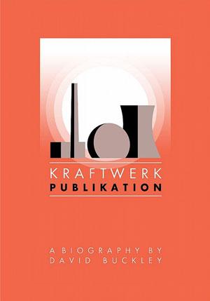 WE LOVE THIS - Kraftwerk Publikation by David Buckley (2012)