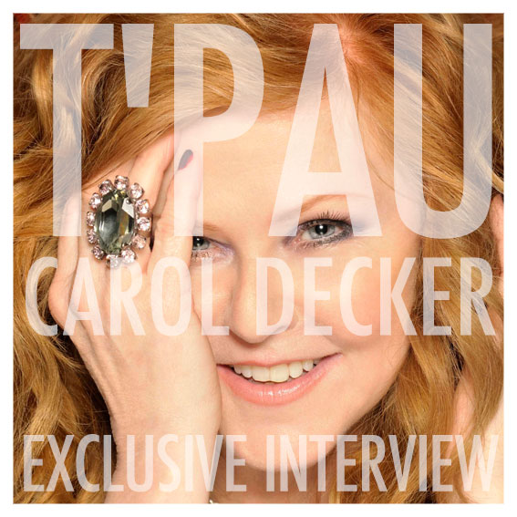T'PAU (CAROL DECKER) - Interview 2013
